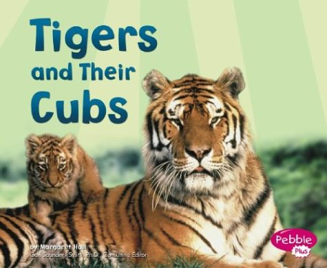 9780736821100: Tigers and Their Cubs (Pebble Plus)