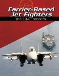 9780736821490: Carrier-Based Jet Fighters: The F-14 Tomcats (War Planes)
