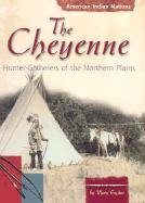 The Cheyenne: Hunter-Gatherers of the Northern Plains: Mary Englar