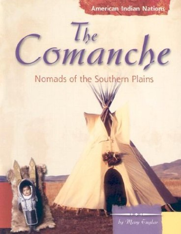 9780736821803: The Comanche: Nomads of the Southern Plains (American Indian Nations)