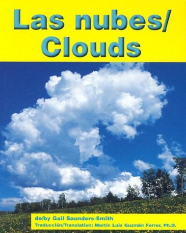 Las Nubes/Clouds (Weather - Bilingual) (English and: Gail Saunders-Smith