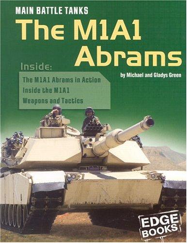 Main Battle Tanks: The M1a1 Abrams (Edge: Green, Michael, Green,