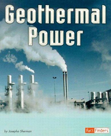 Geothermal Power (Energy at Work) (0736824715) by Josepha Sherman