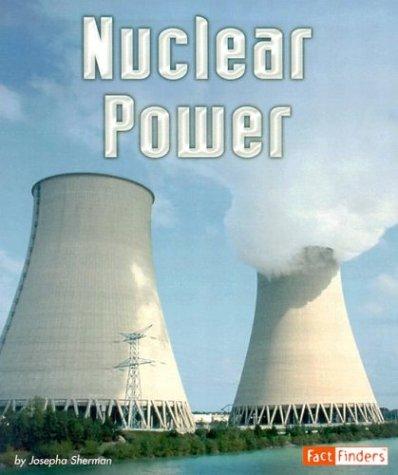 Nuclear Power (Energy at Work): Sherman, Josepha