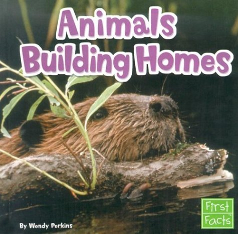 9780736825092: Animals Building Homes (Learn about Animal Behavior)