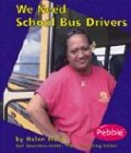 We Need School Bus Drivers (Helpers in Our Community): Frost, Helen