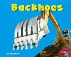 9780736825924: Backhoes (Mighty Machines)