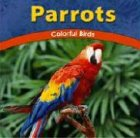 9780736826150: Parrots: Colorful Birds (The Wild World of Animals)