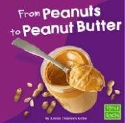 9780736826372: From Peanuts to Peanut Butter (From Farm to Table)