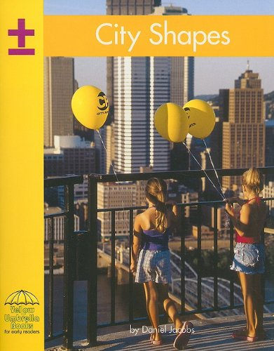 City Shapes (Yellow Umbrella Early Level): Daniel Jacobs