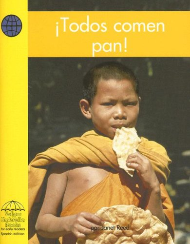Todos comen pan! (Yellow Umbrella Spanish Early Level) (Spanish Edition): Reed, Janet