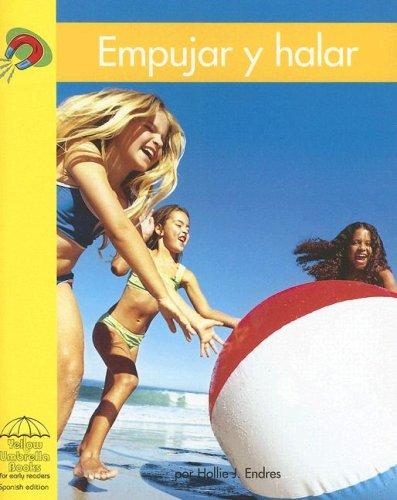 Empujar y halar (Yellow Umbrella Spanish Early Level) (Spanish Edition): Endres, Hollie J.