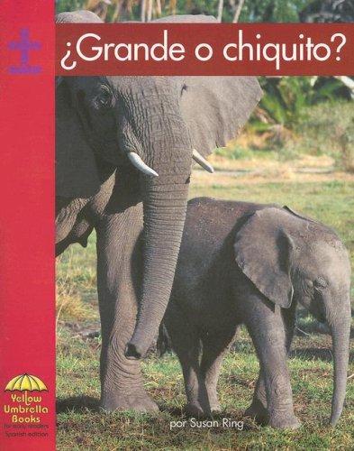 Grande O Chiquito?/ Big or Small? (Yellow Umbrella Books: Math Spanish) (Spanish Edition): ...