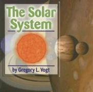 The Solar System (The Galaxy): Vogt, Gregory L.