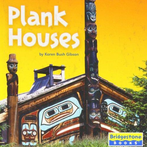 Plank Houses (Native American Life): Gibson, Karen Bush