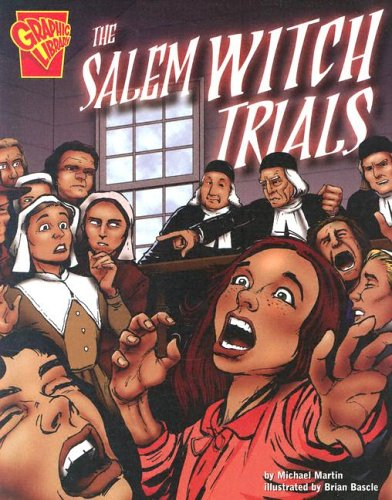 The Salem Witch Trials (Graphic History): Michael J. Martin