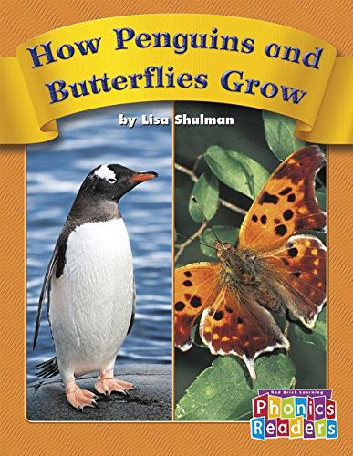 9780736839327: How Penguins and Butterflies Grow (Phonics Readers Books 37-72)