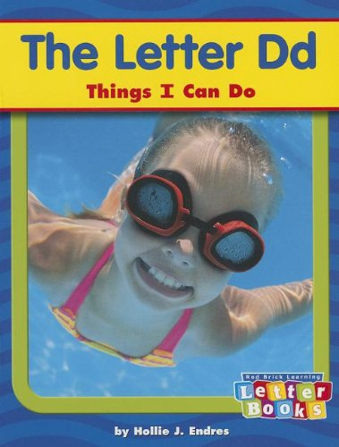 The Letter Dd: Things I Can Do (Letter Books): n/a