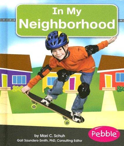 In My Neighborhood (My World): Schuh, Mari C.