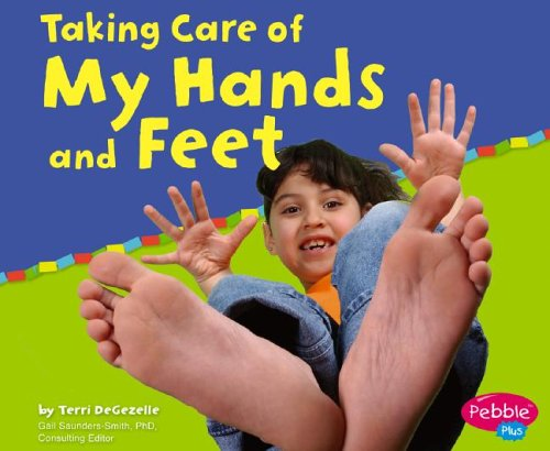 Taking Care of My Hands and Feet (Keeping Healthy): Terri DeGezelle