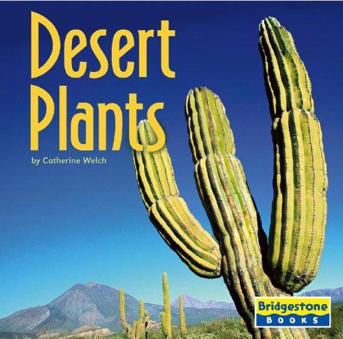 9780736843218: Desert Plants (Life in the World's Biomes)