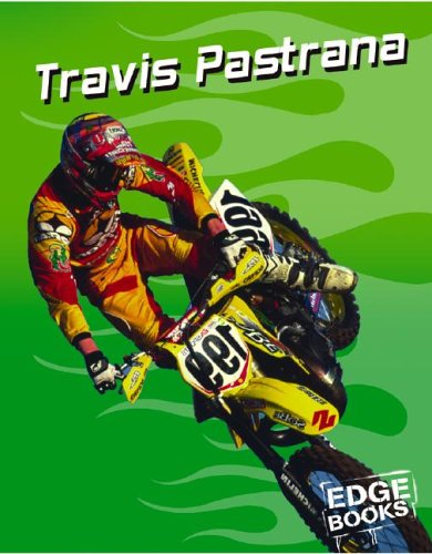 9780736843676: Travis Pastrana: Motocross Legend