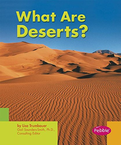 What Are Deserts? (Earth Features) (0736844562) by Lisa Trumbauer