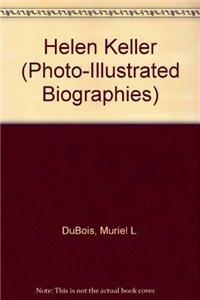 9780736844673: Helen Keller: A Photo-Illustrated Biography (Photo-Illustrated Biographies)
