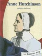 Anne Hutchinson: Religious Reformer (Colonial America Biographies): Mangal, Melina
