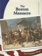 The Boston Massacre (The American Revolution): Ready, Dee