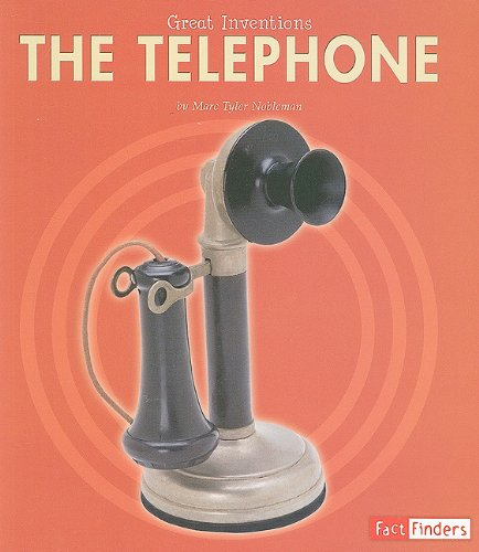 The Telephone (Great Inventions): Marc Tyler Nobleman