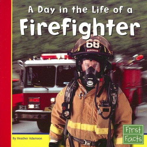 9780736846738: A Day in the Life of a Firefighter (Community Helpers at Work)