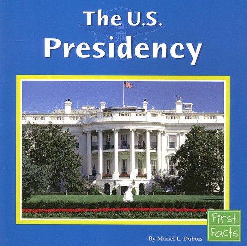 9780736846943: The U.S. Presidency (The U.S. Government)