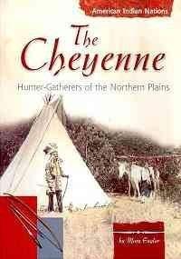 The Cheyenne: Hunter-Gatherers of the Northern Plains: Englar, Mary