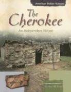 9780736848152: The Cherokee: An Independent Nation (American Indian Nations)