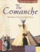 The Comanche: Nomads of the Southern Plains (American Indian Nations): Englar, Mary
