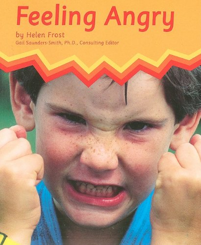 Feeling Angry (Emotions): Helen Frost