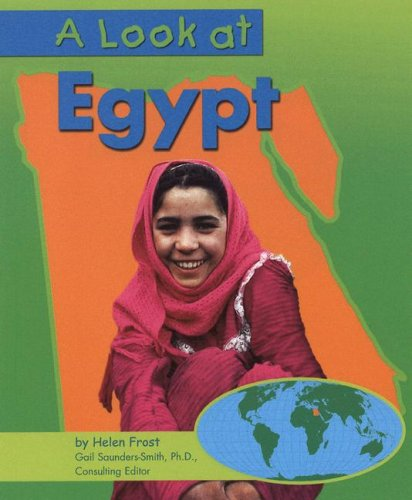 A Look at Egypt (Our World) (0736848517) by Frost, Helen