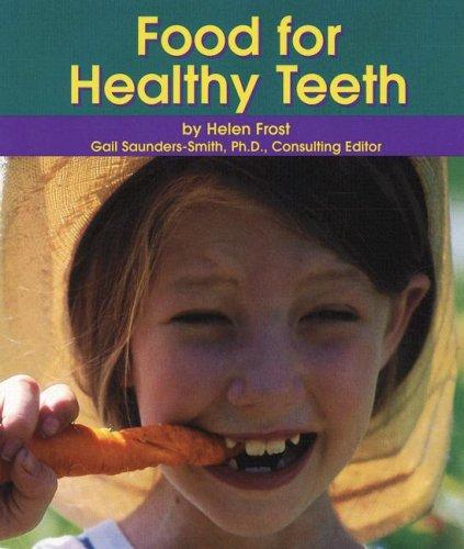 Food for Healthy Teeth (Dental Health): Frost, Helen