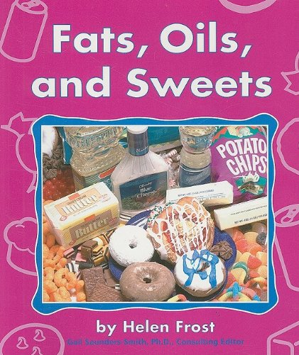 9780736848923: Fats, Oils, and Sweets (The Food Guide Pyramid)