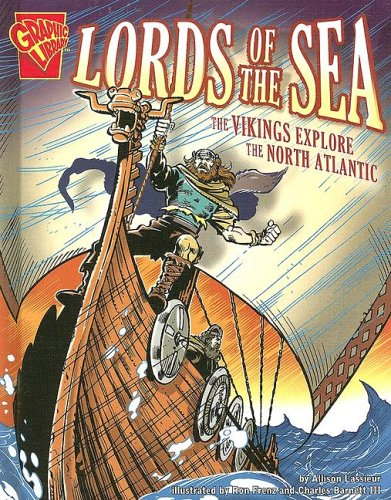 9780736849746: Lords of the Sea: The Vikings Explore the North Atlantic (Graphic History)