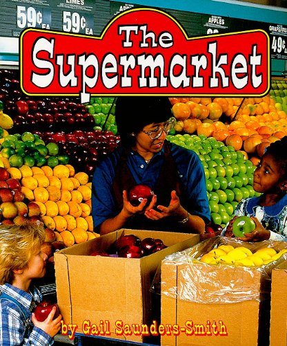 The Supermarket (Field Trips): Saunders-Smith, Gail