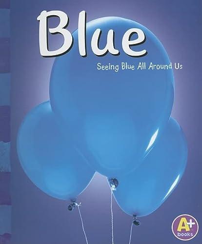9780736850643: Blue: Seeing Blue All Around Us