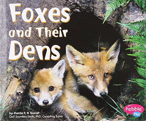 Foxes and Their Dens (Animal Homes) (9780736851275) by Martha E. Rustad