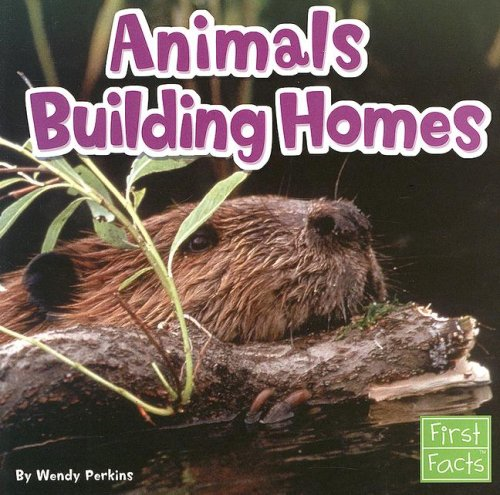 9780736851619: Animals Building Homes (Animal Behavior)