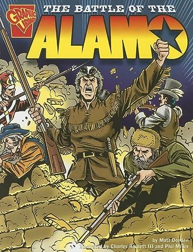 The Battle of the Alamo (Graphic History): Doeden, Matt