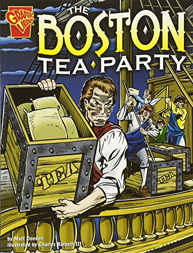 9780736852432: The Boston Tea Party (Graphic History)