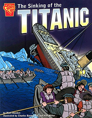 The Sinking of the Titanic (Graphic History): Matt Doeden