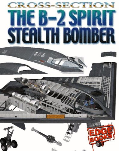 9780736852555: The B-2 Spirit Stealth Bomber (Cross-Sections)