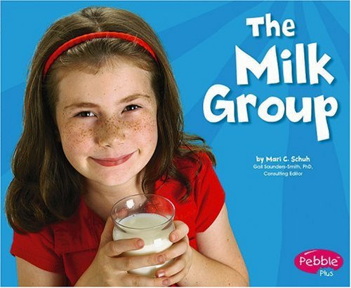 The Milk Group (Healthy Eating with MyPyramid): Mari Schuh